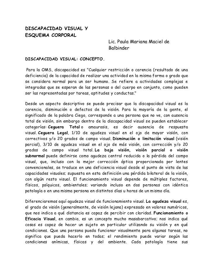 DISCAPACIDAD VISUAL Y ESQUEMA CORPORALLic. Paula Mariana Maciel de Balbinder<br />DISCAPACIDAD VISUAL: CONCEPTO.<br />Par...