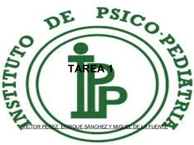 TAREA 1  VÍCTOR PÉREZ, ENRIQUE SÁNCHEZ Y MIGUEL DE LA FUENTE