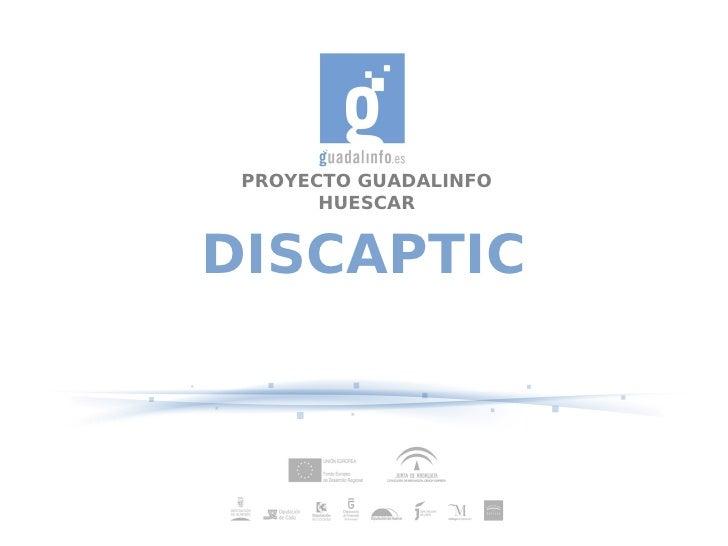 PROYECTO GUADALINFO       HUESCARDISCAPTIC