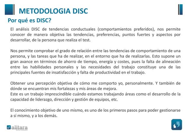 Cuando usar DISC? PERSONAL EDUCATIVO CORPORATIVO Autoconocimiento Estrategias de enseñanza Reclutamiento y Retención Talen...