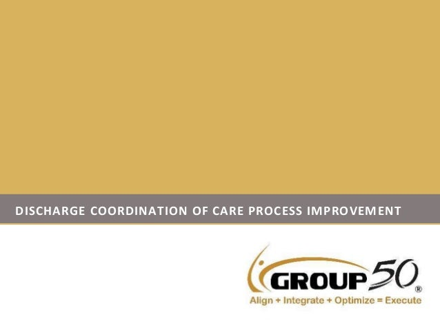 DISCHARGE COORDINATION OF CARE PROCESS IMPROVEMENT