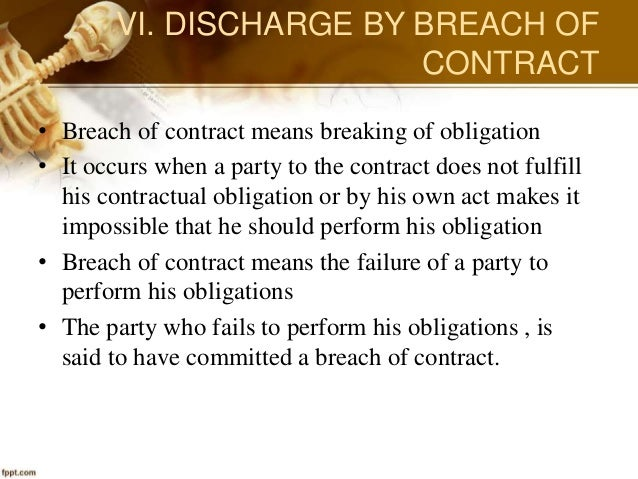 discharge of contract performance breach Discharge of contract  discharge by breach of the contract execution or performance  then the contract comes to an end by performance.