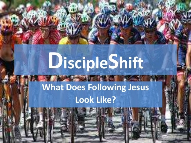 DiscipleShift What Does Following Jesus Look Like?
