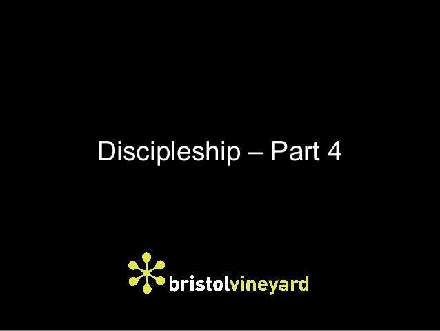 Discipleship – Part 4