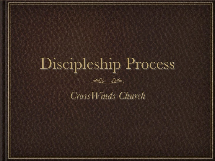 Discipleship Process     CrossWinds Church