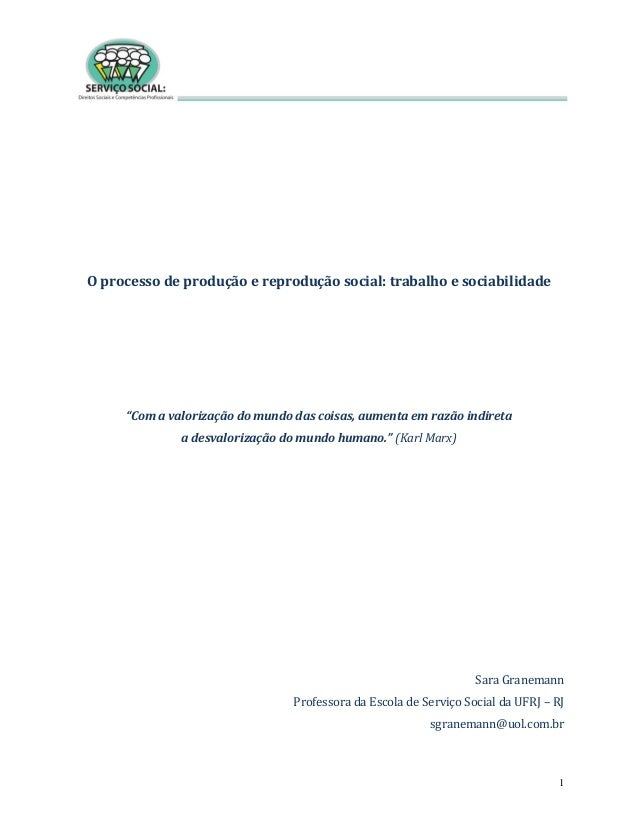 """1 O processo de produção e reprodução social: trabalho e sociabilidade """"Com a valorização do mundo das coisas, aumenta em ..."""