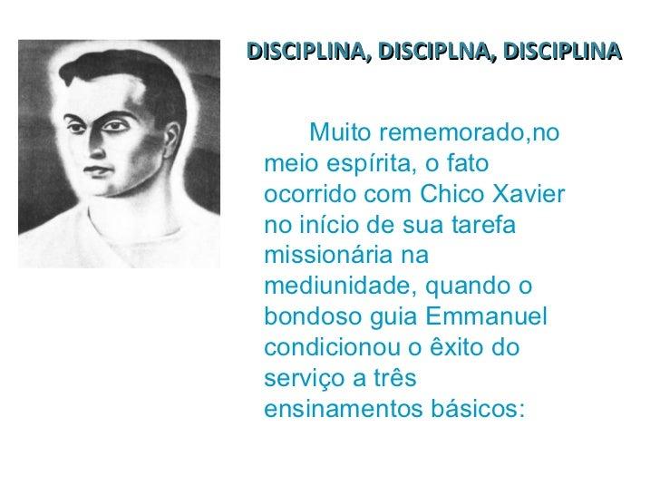 Muito rememorado,no meio espírita, o fato ocorrido com Chico Xavier no início de sua tarefa missionária na mediunidade, qu...