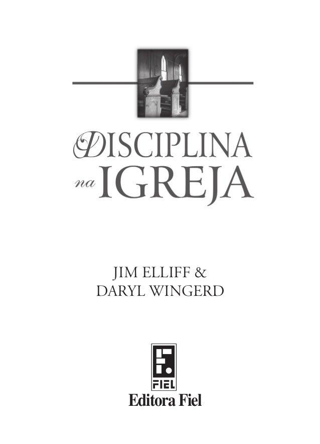 Jim Elliff &Daryl wingerd   Editora Fiel