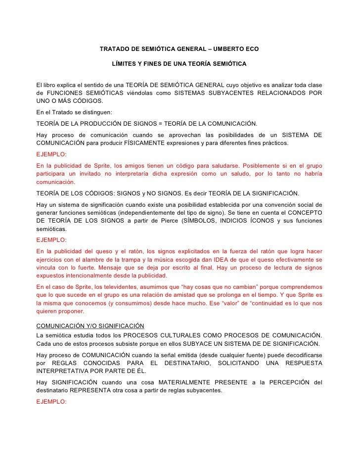 TRATADO DE SEMIÓTICA GENERAL – UMBERTO ECO                           LÍMITES Y FINES DE UNA TEORÍA SEMIÓTICAEl libro expli...