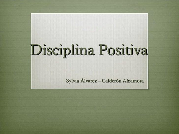 Disciplina Positiva     Sylvia Álvarez – Calderón Alzamora