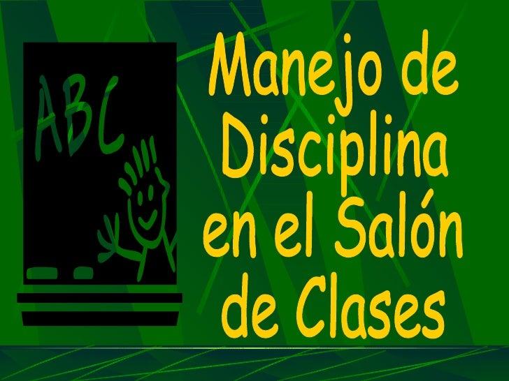 Manejo de  Disciplina en el Salón de Clases