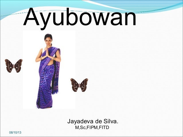 08/10/13 Ayubowan Jayadeva de Silva. M,Sc,FIPM,FITD