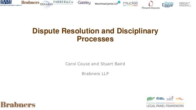 Dispute Resolution and Disciplinary Processes Carol Couse and Stuart Baird Brabners LLP