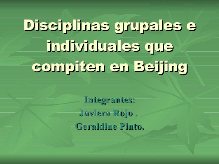 Disciplinas grupales e individuales que compiten en Beijing Integrantes: Javiera Rojo .  Geraldine Pinto.