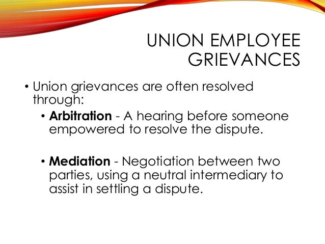 grievance handling arbitration Steps in the grievance procedure the law and grievance handling investigate every grievance as if it might go to arbitration 2 learn about arbitrators' standards - check grievance guides and previous decisions.