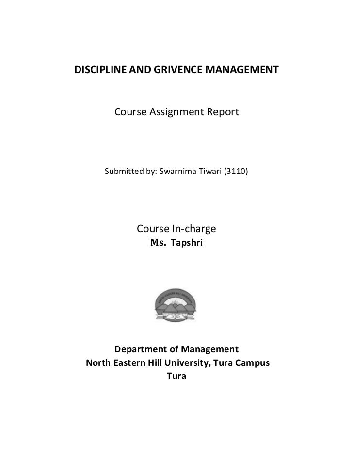 DISCIPLINE AND GRIVENCE MANAGEMENT       Course Assignment Report     Submitted by: Swarnima Tiwari (3110)             Cou...