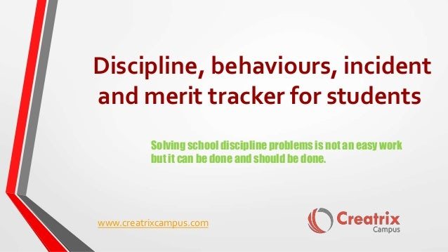 Discipline, behaviours, incident  and merit tracker for students  Solving school discipline problems is not an easy work  ...