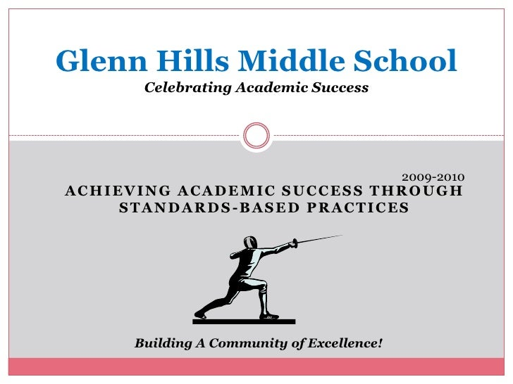 Glenn Hills Middle SchoolCelebrating Academic Success<br />2009-2010<br />Achieving Academic Success Through Standards-Bas...