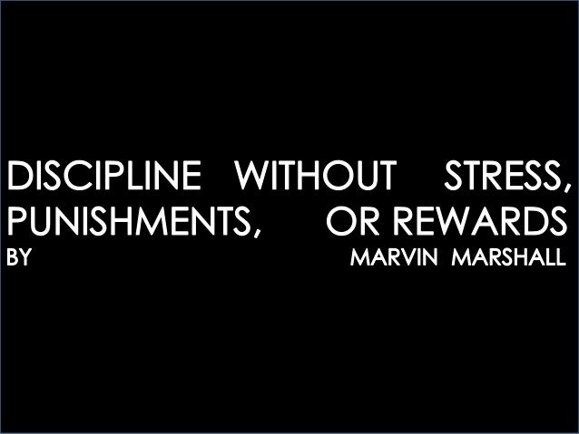 DISCIPLINE WITHOUT STRESS, PUNISHMENTS OR REWARDS