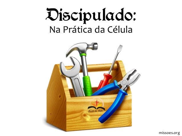 Discipulado: Na Prática da Célula missoes.org