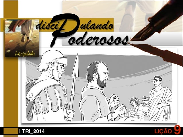 P oderosos  disci  I TRI_2014  ulando  LIÇÃO  9