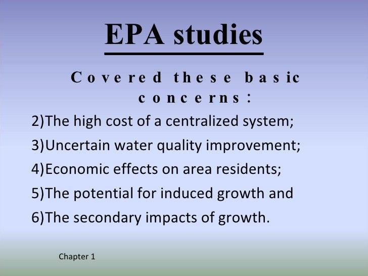 EPA studies <ul><li>Covered these basic concerns: </li></ul><ul><li>The high cost of a centralized system; </li></ul><ul><...
