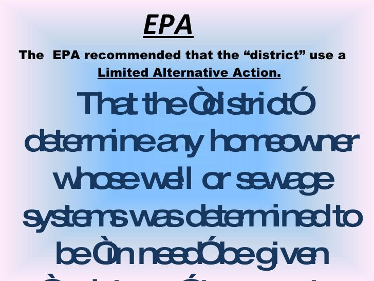 """EPA <ul><li>The  EPA recommended that the """"district"""" use a  Limited Alternative Action. </li></ul>That the """"district"""" dete..."""