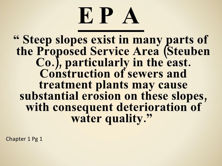 """EPA <ul><li>""""  Steep slopes exist in many parts of the Proposed Service Area (Steuben Co.), particularly in the east. Cons..."""