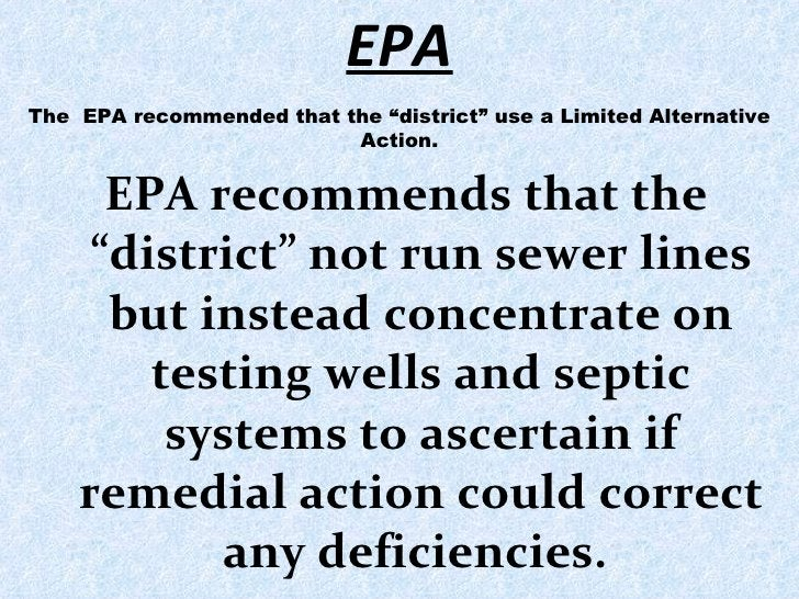 """EPA <ul><li>EPA recommends that the """"district"""" not run sewer lines but instead concentrate on testing wells and septic sys..."""