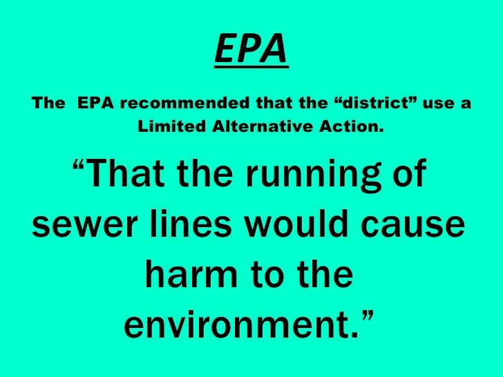 """EPA <ul><li>The  EPA recommended that the """"district"""" use a Limited Alternative Action. </li></ul>"""" That the running of sew..."""