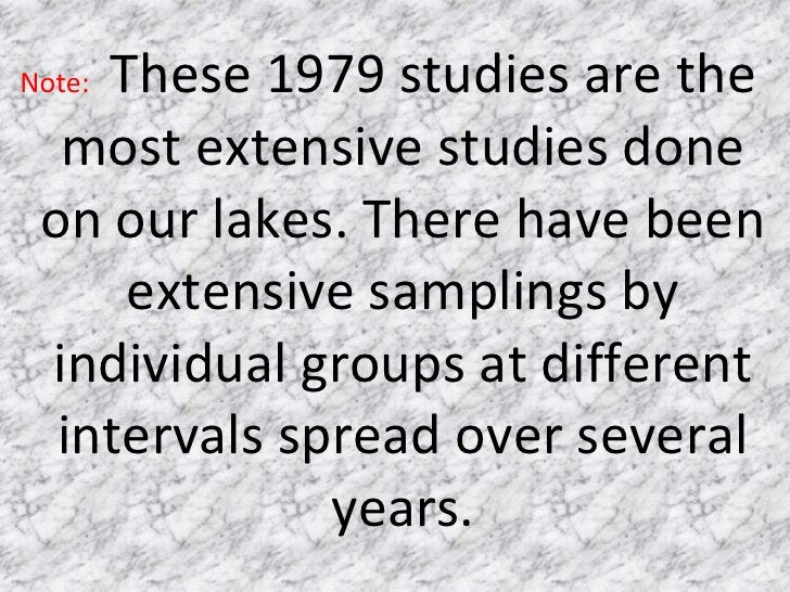 <ul><li>Note:  These 1979 studies are the most extensive studies done on our lakes. There have been extensive samplings by...
