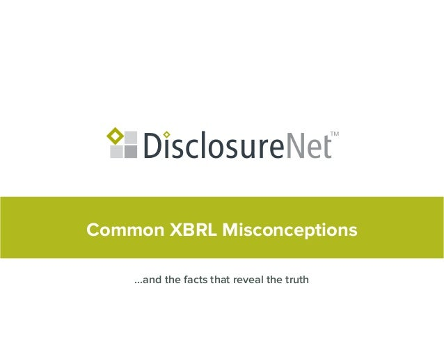 Common XBRL Misconceptions...and the facts that reveal the truth