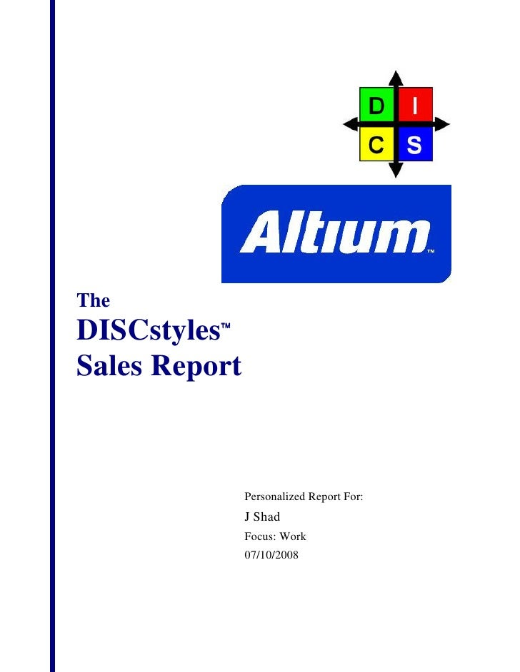 TheDISCstylesSales Report               Personalized Report For:               J Shad               Focus: Work          ...