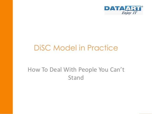DiSC Model in Practice  How To Deal With People You Can't  Stand
