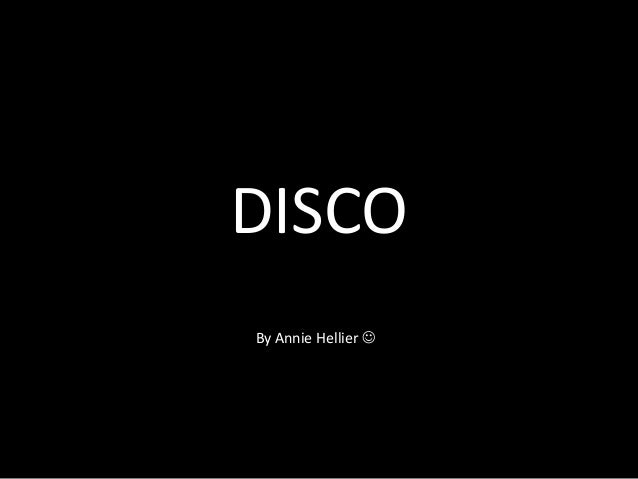 DISCO By Annie Hellier 