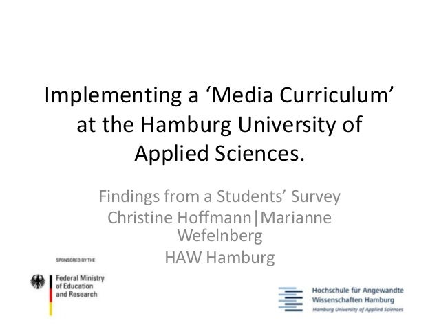 Implementing a 'Media Curriculum' at the Hamburg University of Applied Sciences. Findings from a Students' Survey Christin...