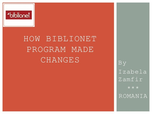 By Izabela Zamfir *** ROMANIA HOW BIBLIONET PROGRAM MADE CHANGES