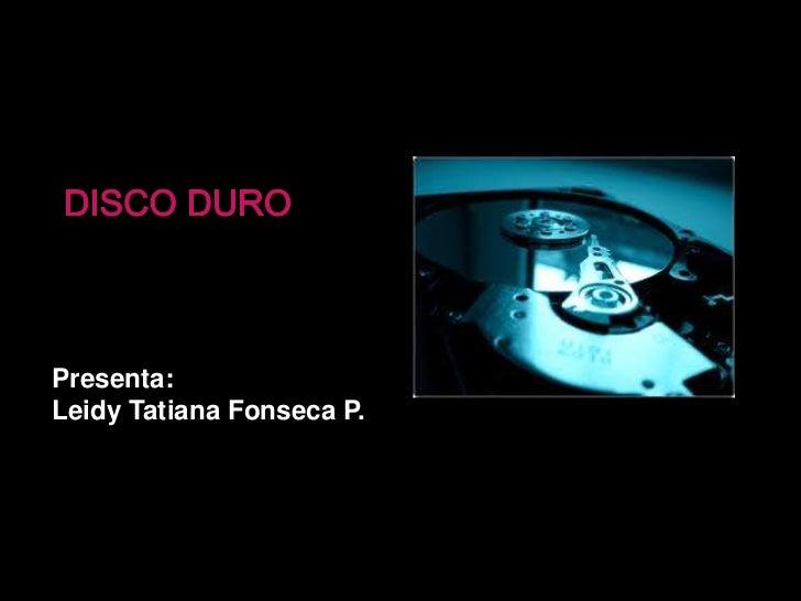 Presenta:Leidy Tatiana Fonseca P.