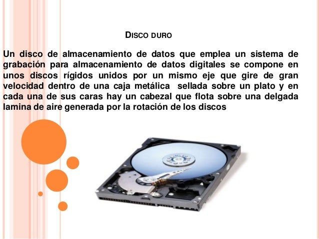 DISCO DURO Un disco de almacenamiento de datos que emplea un sistema de grabación para almacenamiento de datos digitales s...
