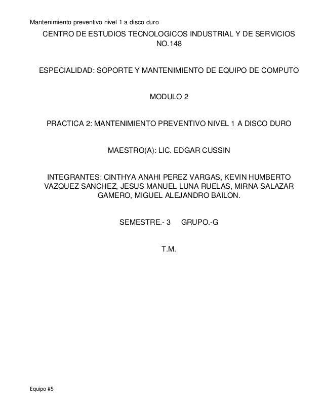 Mantenimiento preventivo nivel 1 a disco duro  CENTRO DE ESTUDIOS TECNOLOGICOS INDUSTRIAL Y DE SERVICIOS  Equipo #5  NO.14...