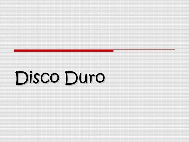 Disco DuroDisco Duro