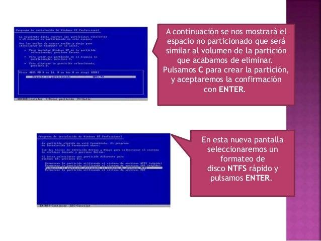 Seguidamente se formateará la partición, se instalarán los archivos básicos y se reiniciará automáticamente el ordenador c...