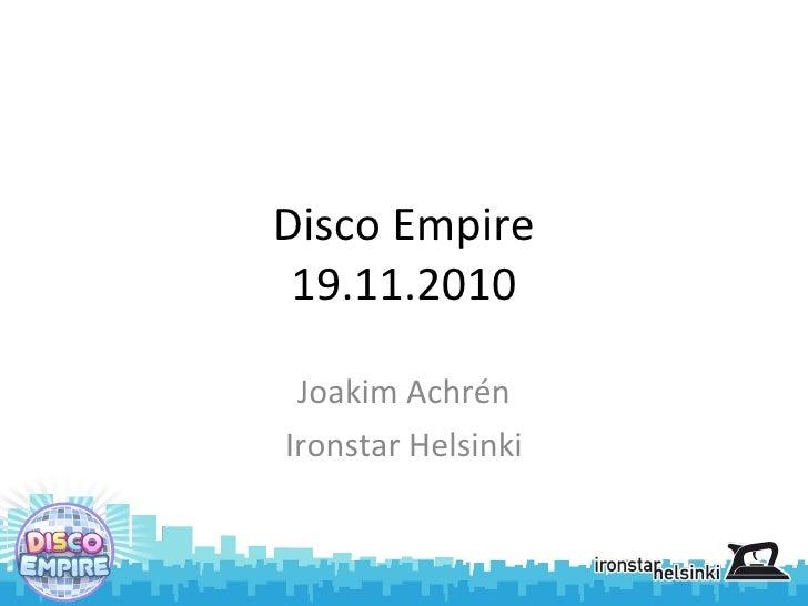 Disco Empire 19.11.2010 Joakim Achrén Ironstar Helsinki