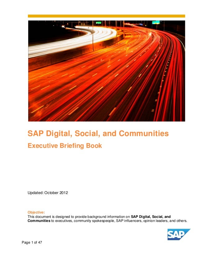 SAP Digital, Social, and Communities   Executive Briefing Book   Updated: October 2012   Objective:   This document is des...