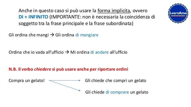Anche in questo caso si può usare la forma implicita, ovvero DI + INFINITO (IMPORTANTE: non è necessaria la coincidenza di...