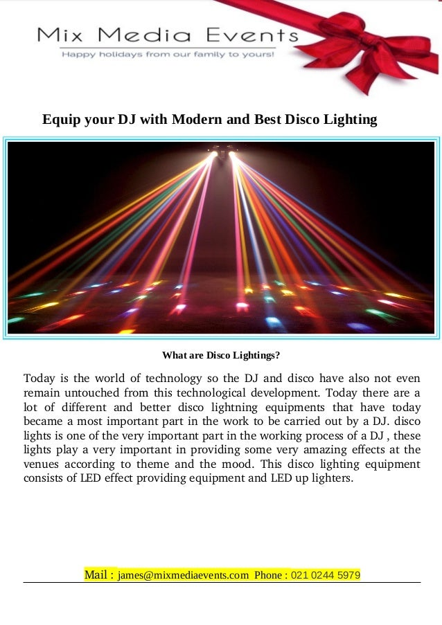 Equip your DJ with Modern and Best Disco Lighting What are Disco Lightings? Today is the world of technology so the DJ and...