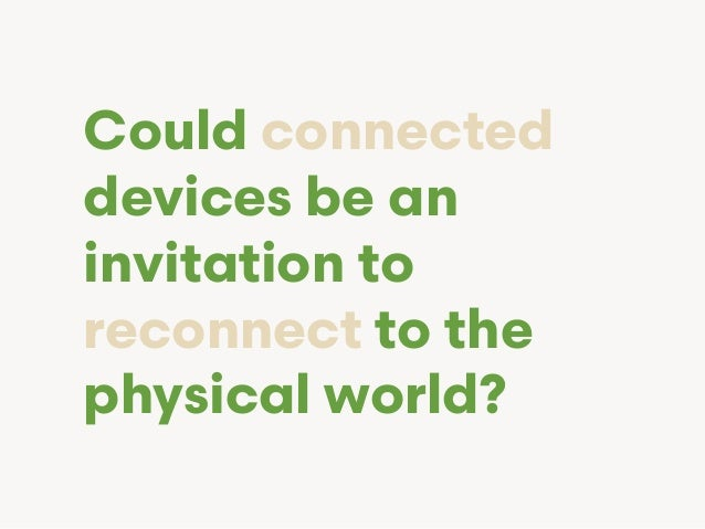 Connected / Reconnecting: Meaningful Engagement with the Internet of Things Slide 2