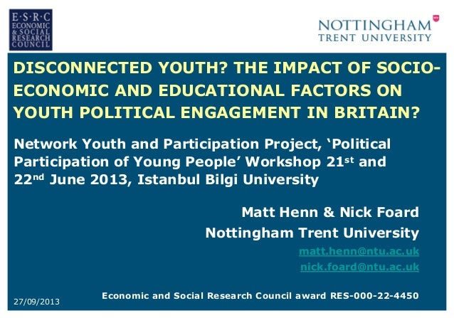 DISCONNECTED YOUTH? THE IMPACT OF SOCIOECONOMIC AND EDUCATIONAL FACTORS ON YOUTH POLITICAL ENGAGEMENT IN BRITAIN? Network ...