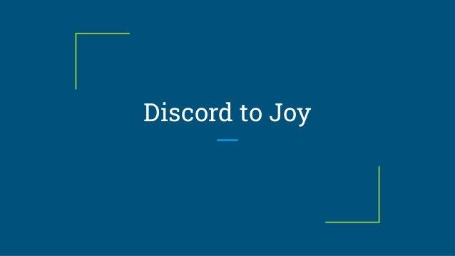Discord to Joy