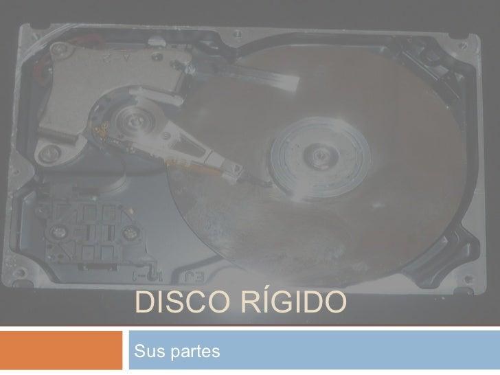 DISCO RÍGIDOSus partes